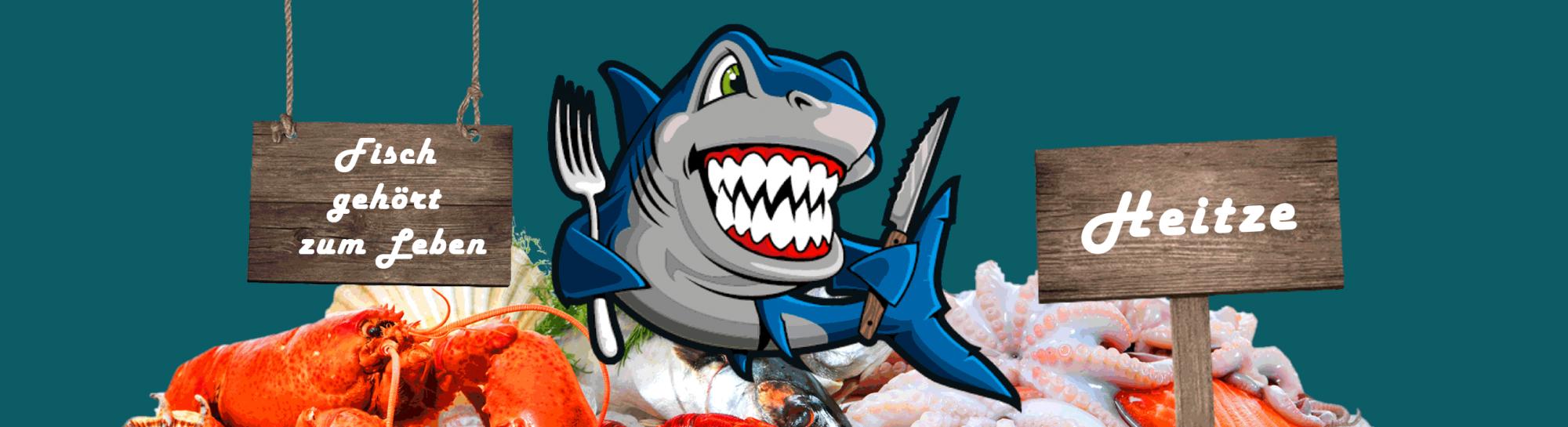 Fisch gehört zum Leben - Heitze